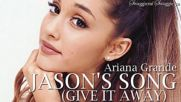 Ariana Grande - Jason's song (Give it away)