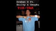 Dreben G ft. Guilty & Cmoyku - Тик Так