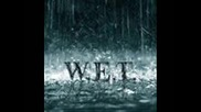 W.e.t. - One Day at a Time - W E T 2009