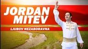Jordan Mitev - Ljubov Nezaboravna