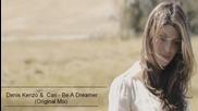 ««»» Vocal Trance ««»» Denis Kenzo & Cari - Be A Dreamer ( Original Mix) превод & видео