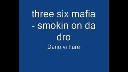 Three Six Mafia - Smokin On The Dro