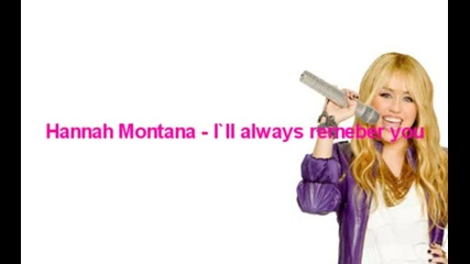 Hannah Montana-i'll always remember you