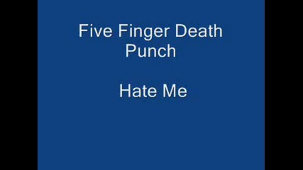 Five Finger Death Punch - Hate Me