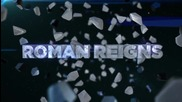 Roman Reigns Entrance Video - Роумън Реинс