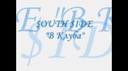 South Side - В Клуба