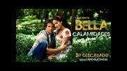 Песента от сериала Bella Calamidades