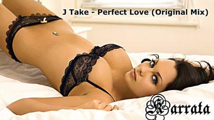 J Take - Perfect Love (original Mix)