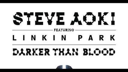 Steve Aoki Feat. Linkin Park - Darker Than Blood New Official Single 2015