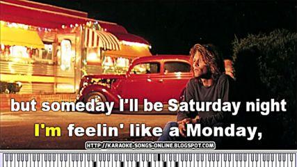 Bon Jovi - Someday I'll Be Saturday Night (karaoke instrumental version)