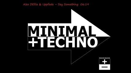 Alex Dellia & Uppfade - Say Something