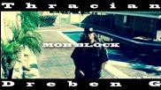 Dreben G Feat. Thracian - MOB Block [Official HD Trailer]