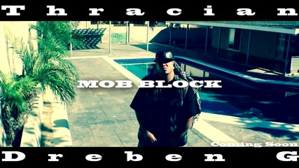 Dreben G Feat. Thracian - MOB Block [Official HD Trailer]