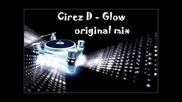 Cirez D - Glow (original mix)
