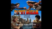 Point Break Ratt - Nobody Rides For Free