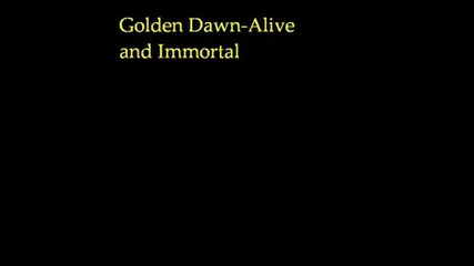 Golden Dawn - Alive And Immortal.wmv