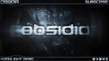 Obsidia - Moonlight (2012 Dubstep)