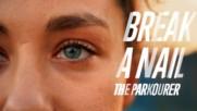 Break A Nail: The Parkourer