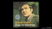 Saban Saulic - Dusa me boli draga - (Audio 1974)