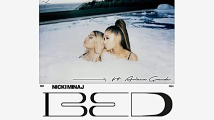 Nicki Minaj - Bed ft. Ariana Grande ( Official Audio )