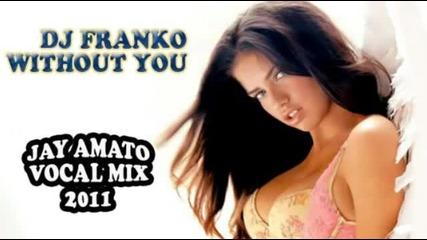 Dj Franko - Without You (jay Amato Vocal Mix 2011)