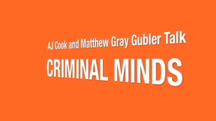 Aj Cook and Matthew Gray Gubler Talk Criminal Minds