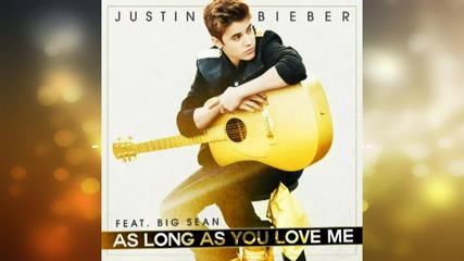 Justin Bieber - As Long As You Love Me Ft Big Sean Lyrics
