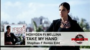 Hoxygen Feat Mellina - Take My Hand (stephan F Remix Edit)
