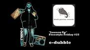 e-dubble - Loosen Up (freestyle Friday #25)