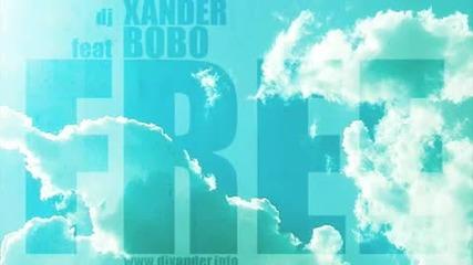 Dj Xander Feat. Bobo - Free (custombeat Original Mix)