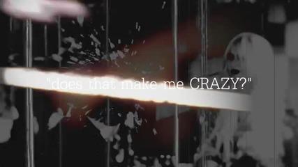 Does that make me crazy? † Taylor momsen