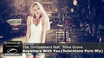 The Thrillseekers feat. Stine Grove - Anywhere With You (solarstone Pure Mix)