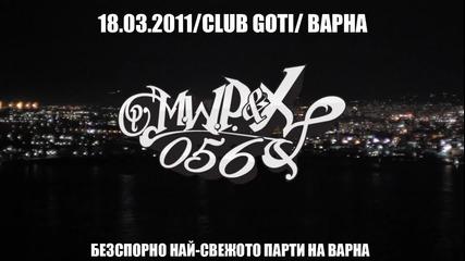 M.w.p и X - във Варна 18.03.2011 Club Goti