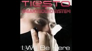 Tiesto & Sneaky Sound System - I will be here (wolfgang Gartner remix)