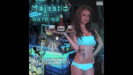 Majestic feat. Bate Sa - My Waitress