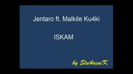 Jentaro Ft Malkite Ku4ki - Iskam