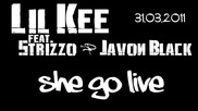 Lil Kee Feat. Strizzo & Javon Black - She Go Live