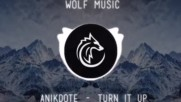 Anikdote-turn It Up(non Copyrighted Trap)
