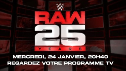 Don't miss all the excitement of Raw's 25th Anniversary