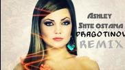 Ашли - Ще остана   Dragotinov remix