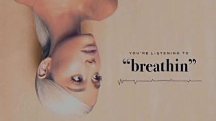 Ariana Grande - breathin audio