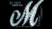 Massari - Be Easy - Dance Mix