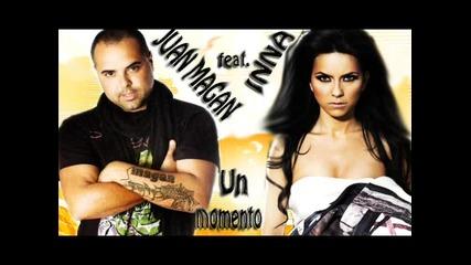 Inna. feat . Juan Magan - Un momento