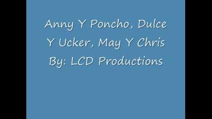 Anny y Poncho , Dul y Ucker , May y Chris
