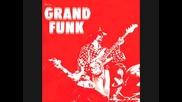 Grand Funk Railroad - Dues