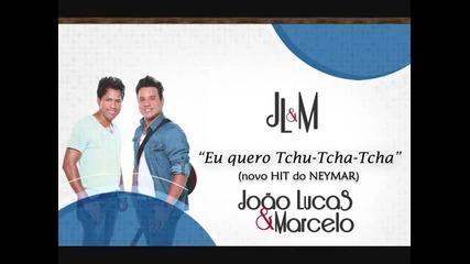 Joao Lucas e Marcelo - Eu quero tchu, eu quero tcha