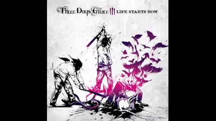 Three Days Grace - Life Starts Now ( Life Starts Now )