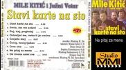 Mile Kitic i Juzni Vetar - Ne pitaj za mene (Audio 1990)