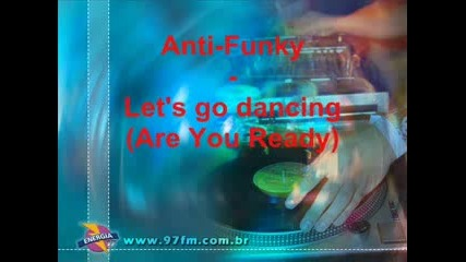 Anti - Funky - Lets Do Dancing