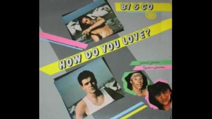 Bi & Co - How Do You Love